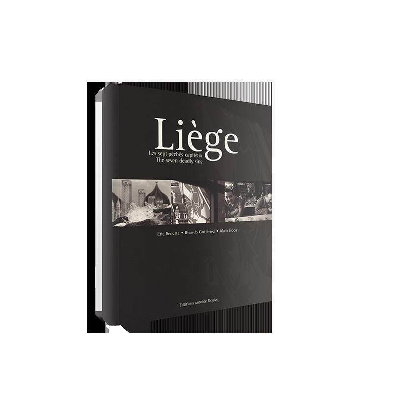 <strong>Liège, les 7 péchés capiteux </strong><br/> Eric Renette, Ricardo Gutièrrez <br/>and Alain Boos